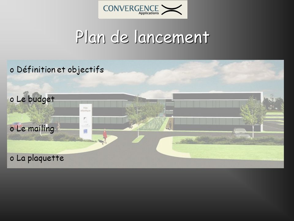 Plan de lancement Définition et objectifs Le budget Le mailing
