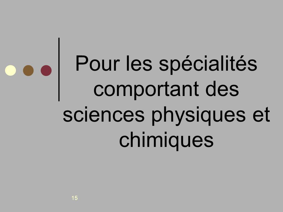 Pour les spécialités comportant des sciences physiques et chimiques