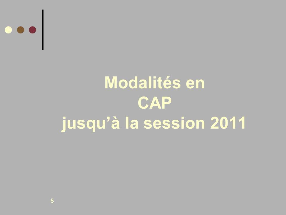 Modalités en CAP jusqu'à la session 2011