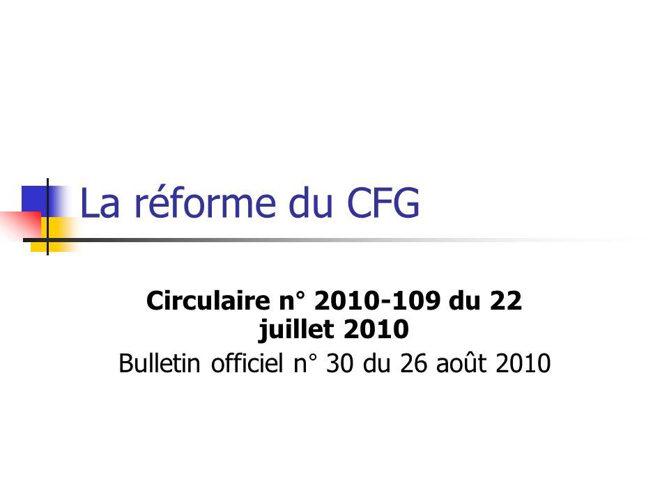 La réforme du CFG Circulaire n° 2010-109 du 22 juillet 2010