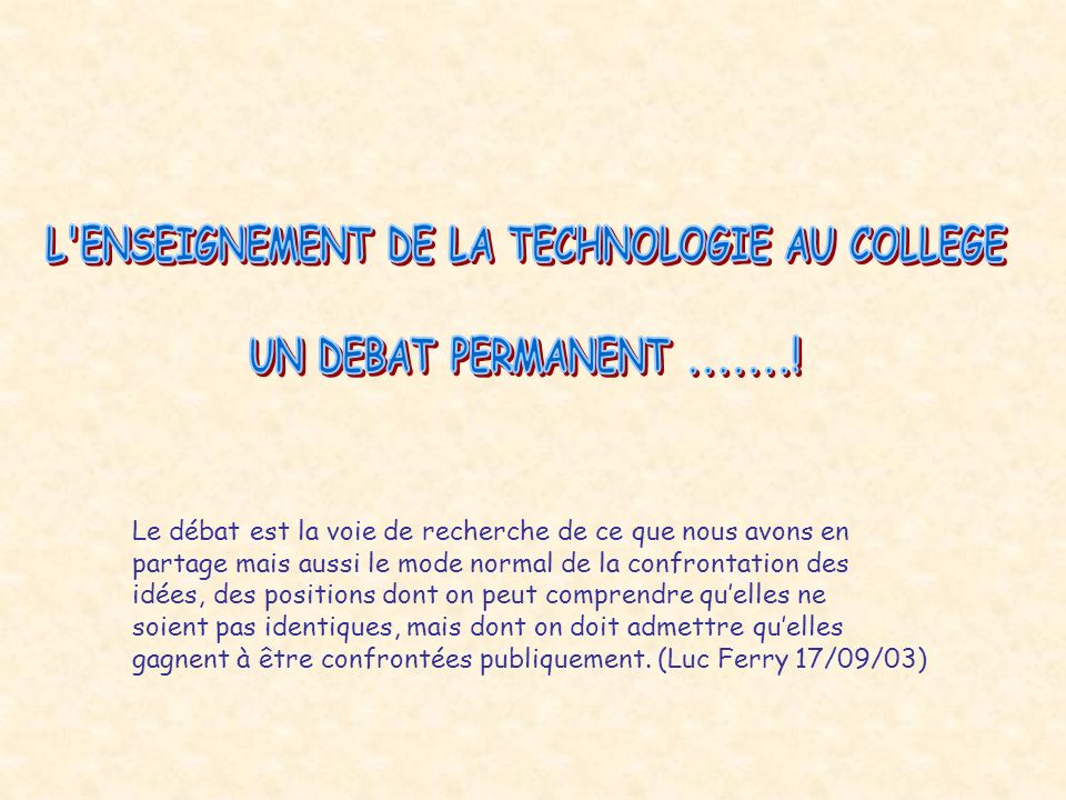 L ENSEIGNEMENT DE LA TECHNOLOGIE AU COLLEGE