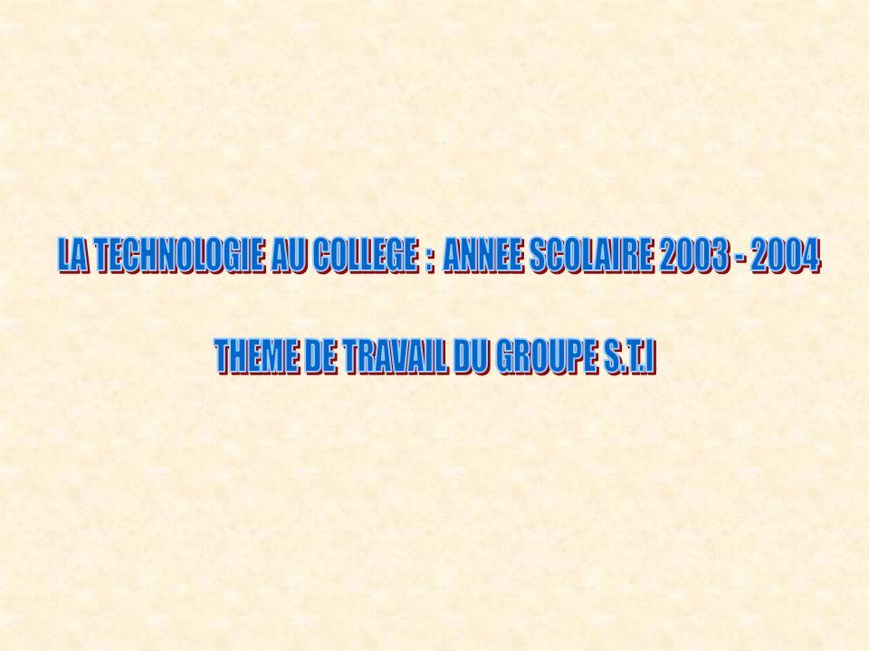 LA TECHNOLOGIE AU COLLEGE : ANNEE SCOLAIRE 2003 - 2004