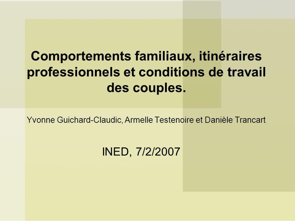 Comportements familiaux, itinéraires professionnels et conditions de travail des couples. Yvonne Guichard-Claudic, Armelle Testenoire et Danièle Trancart
