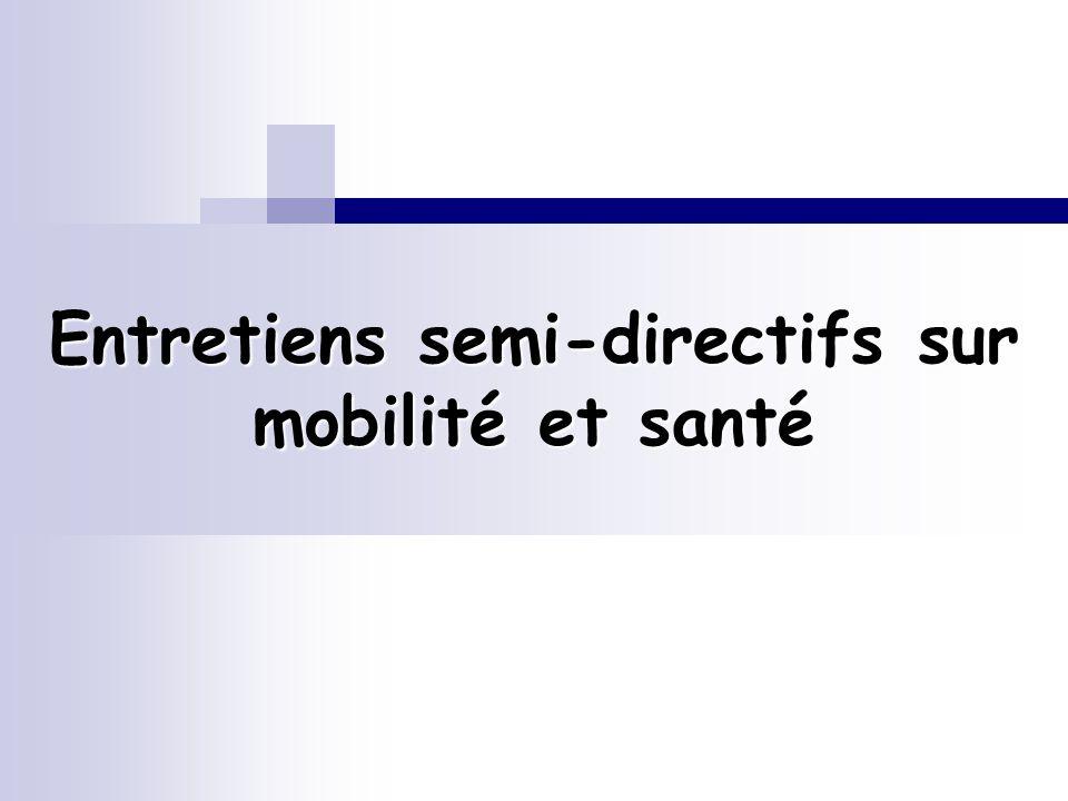 Entretiens semi-directifs sur mobilité et santé