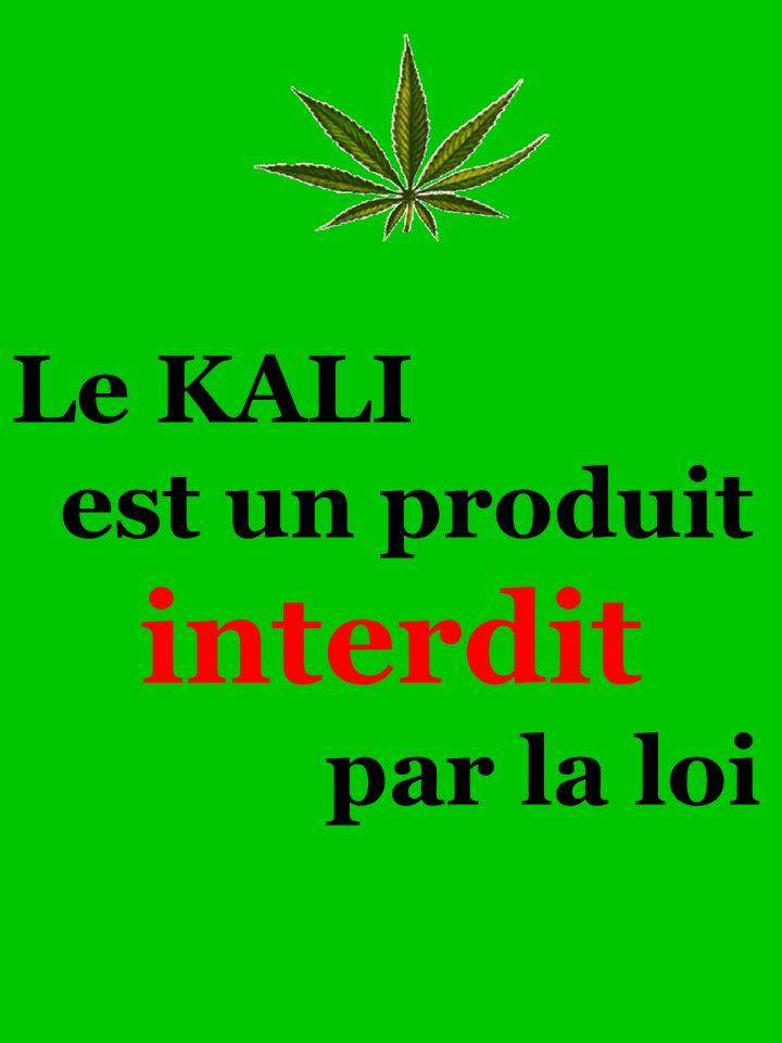 Le KALI est un produit interdit par la loi
