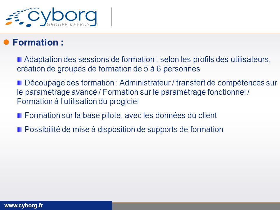 Formation : Adaptation des sessions de formation : selon les profils des utilisateurs, création de groupes de formation de 5 à 6 personnes.