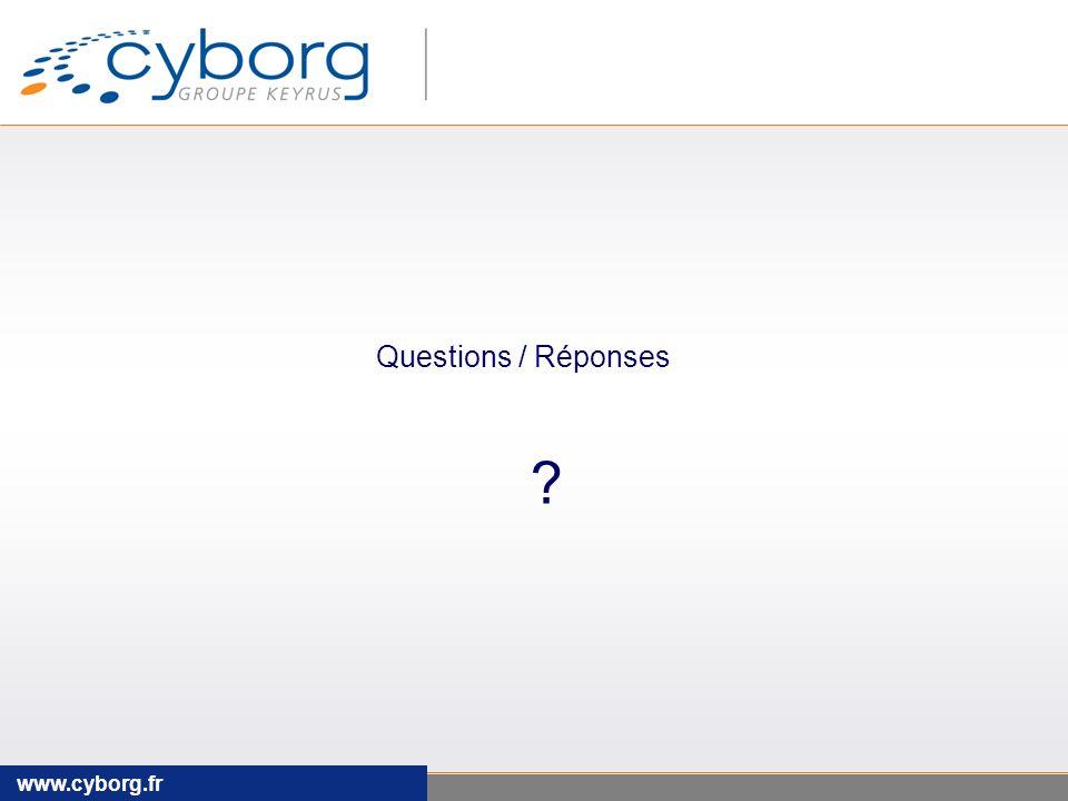Questions / Réponses www.cyborg.fr www.cyborg.fr