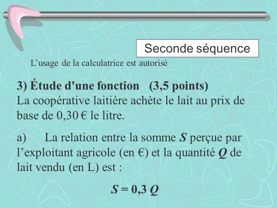 Seconde séquenceL'usage de la calculatrice est autorisé.