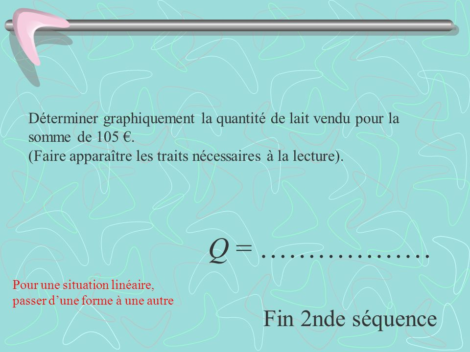 Q = ……………… Fin 2nde séquence