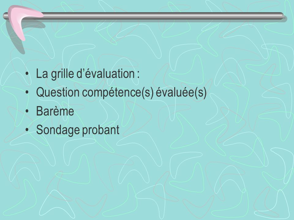 La grille d'évaluation :