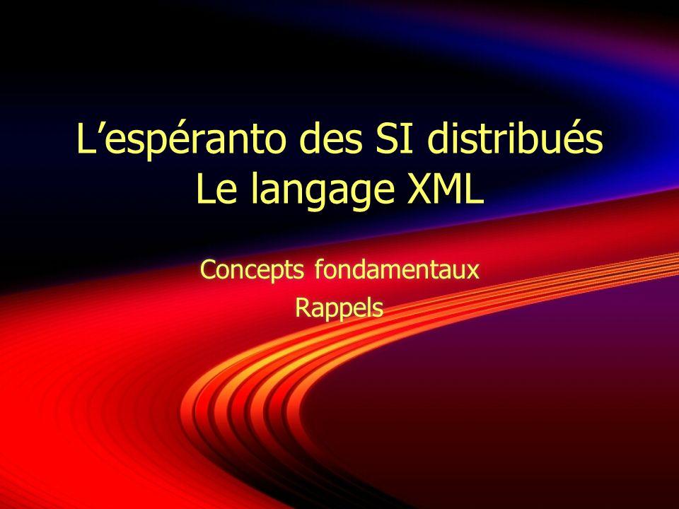 L'espéranto des SI distribués Le langage XML