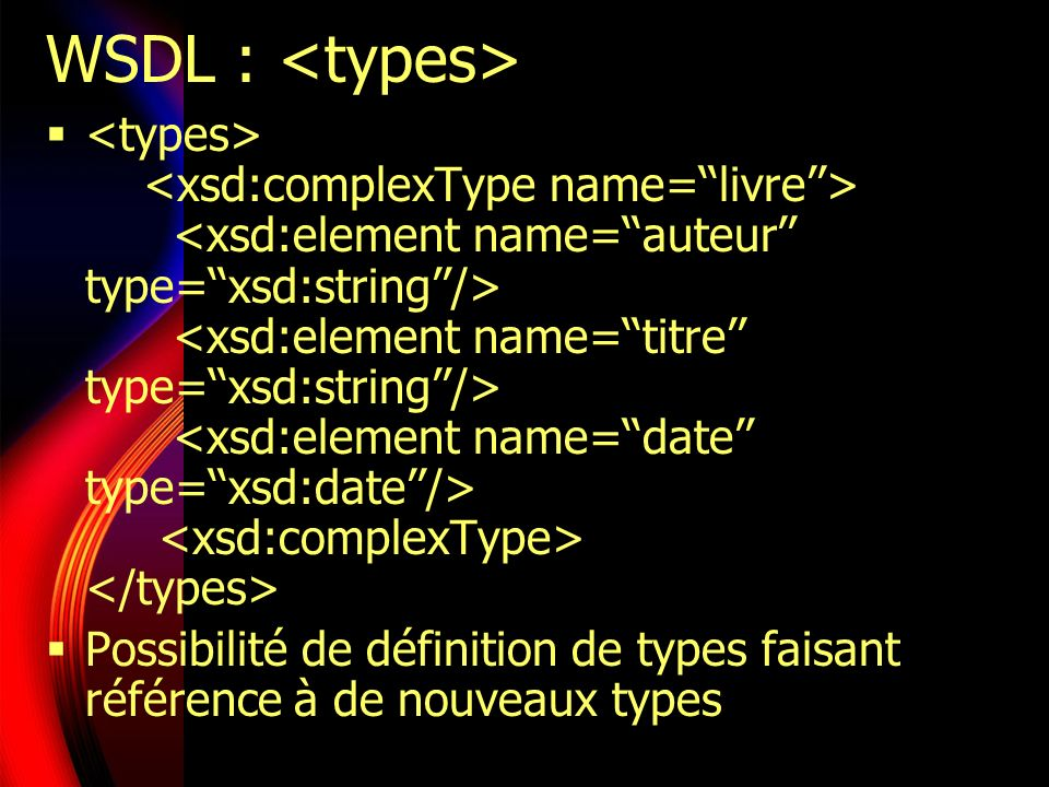 WSDL : <types>