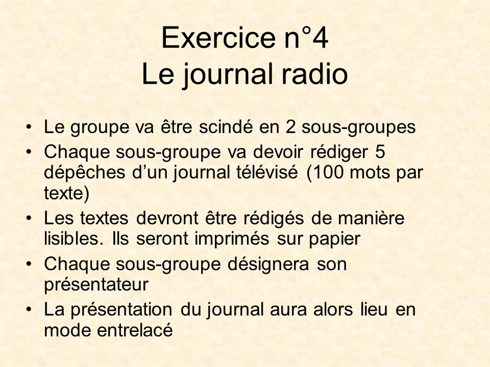 Exercice n°4 Le journal radio