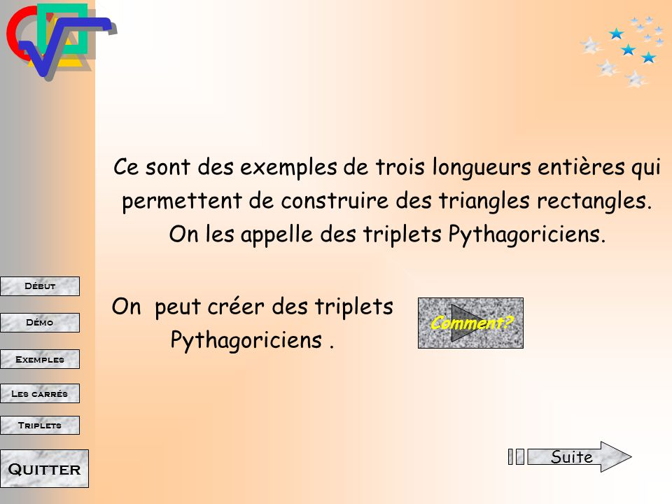 On peut créer des triplets Pythagoriciens .