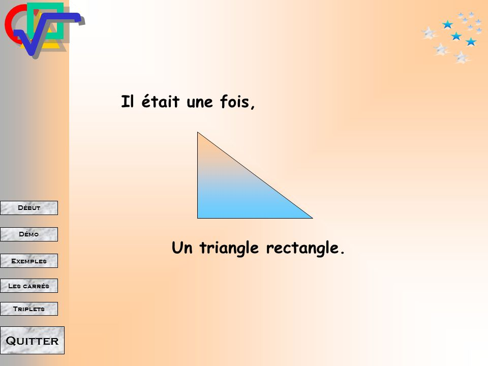 Il était une fois, Un triangle rectangle.