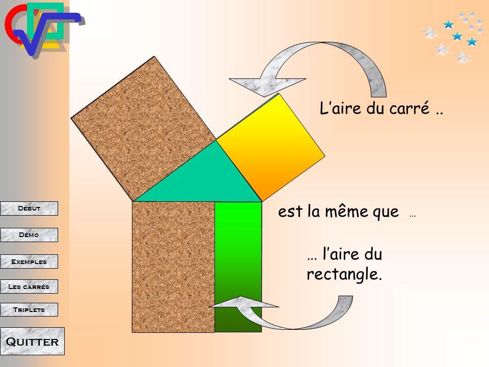 L'aire du carré .. est la même que … … l'aire du rectangle.