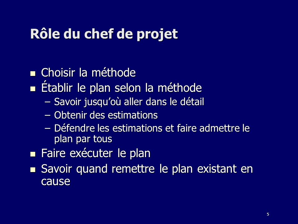 Rôle du chef de projet Choisir la méthode