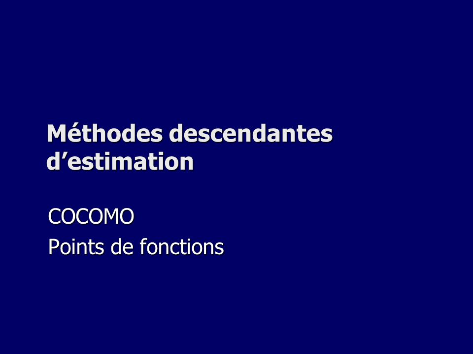 Méthodes descendantes d'estimation