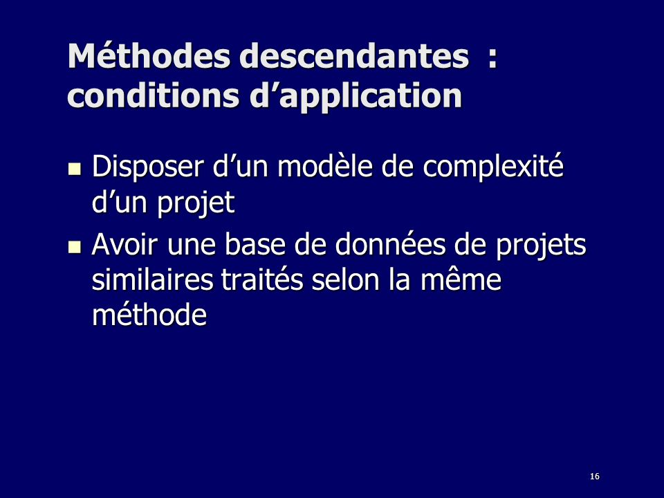 Méthodes descendantes : conditions d'application