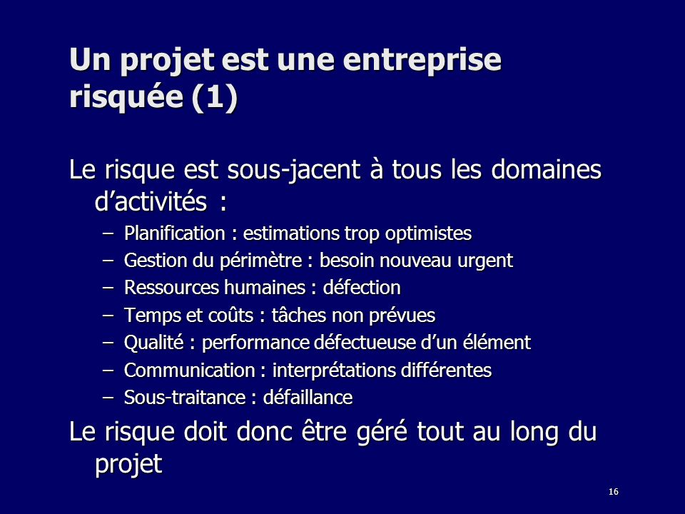 Un projet est une entreprise risquée (1)