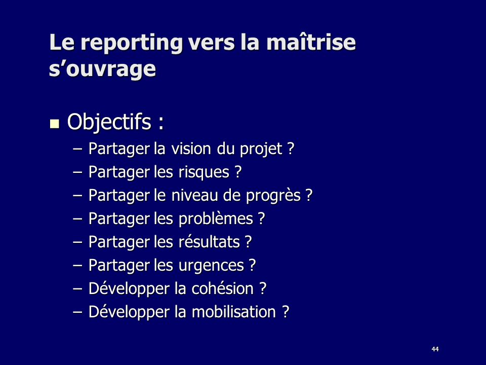 Le reporting vers la maîtrise s'ouvrage