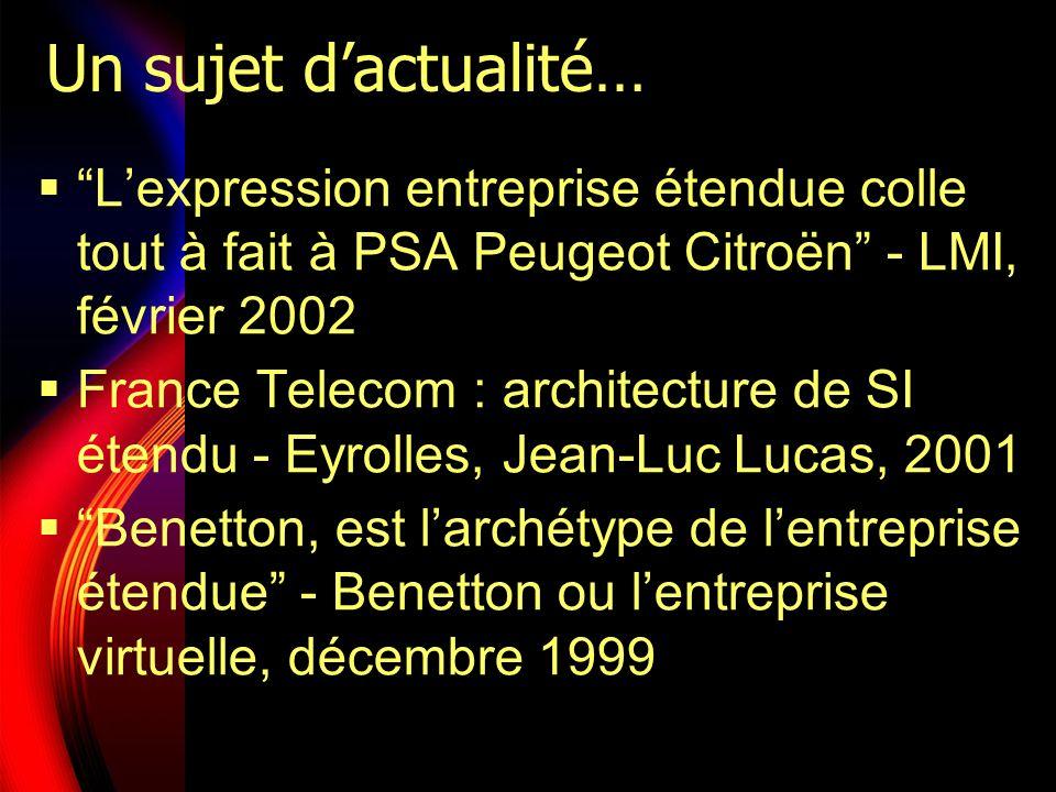 Un sujet d'actualité… L'expression entreprise étendue colle tout à fait à PSA Peugeot Citroën - LMI, février 2002.