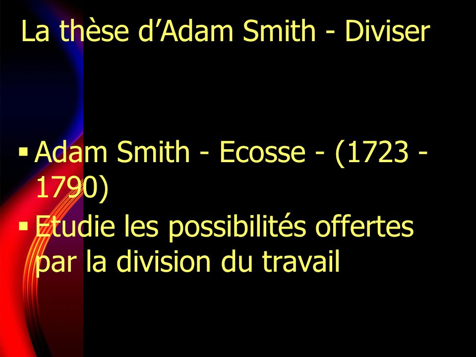 La thèse d'Adam Smith - Diviser