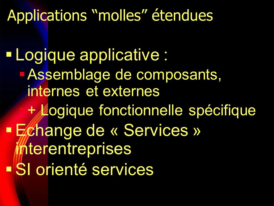 Applications molles étendues