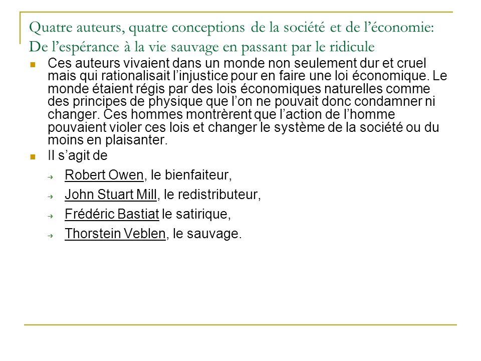 Quatre auteurs, quatre conceptions de la société et de l'économie: De l'espérance à la vie sauvage en passant par le ridicule