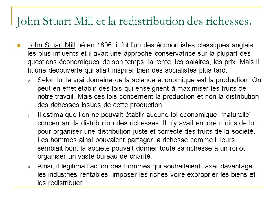 John Stuart Mill et la redistribution des richesses.