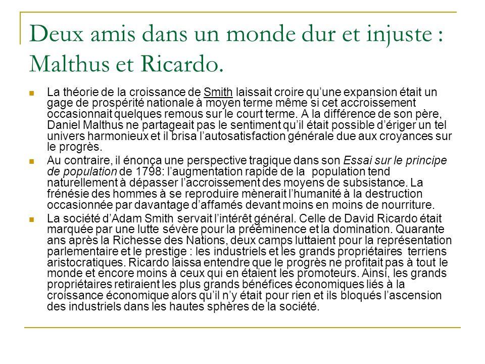 Deux amis dans un monde dur et injuste : Malthus et Ricardo.