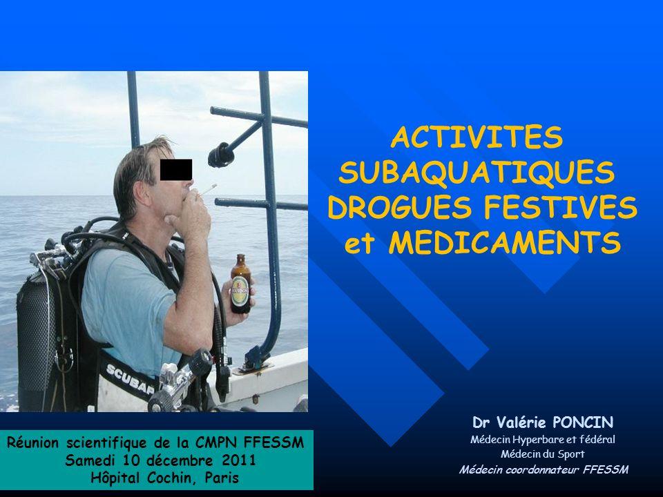 ACTIVITES SUBAQUATIQUES DROGUES FESTIVES et MEDICAMENTS