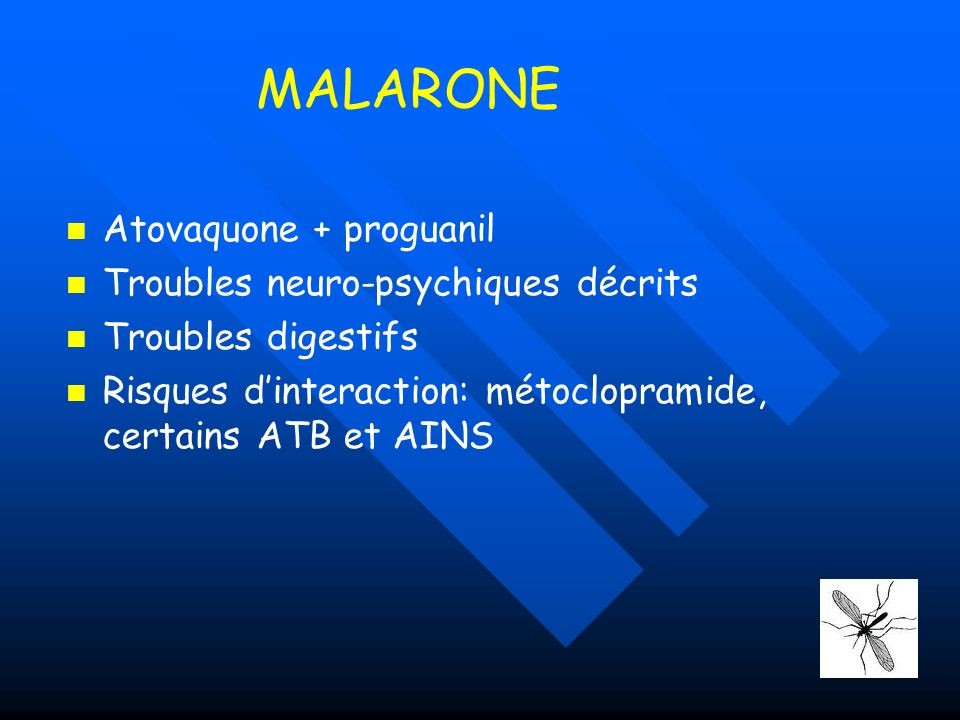 MALARONE Atovaquone + proguanil Troubles neuro-psychiques décrits