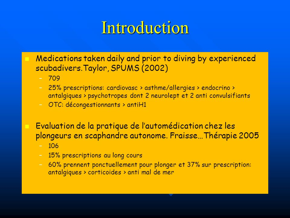 Introduction Medications taken daily and prior to diving by experienced scubadivers.Taylor, SPUMS (2002)