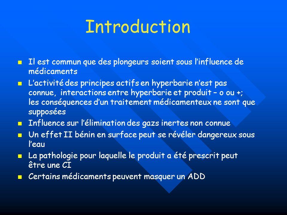 Introduction Il est commun que des plongeurs soient sous l'influence de médicaments.