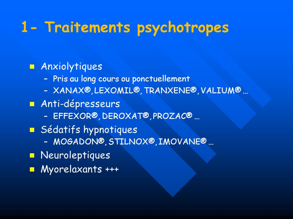 1- Traitements psychotropes