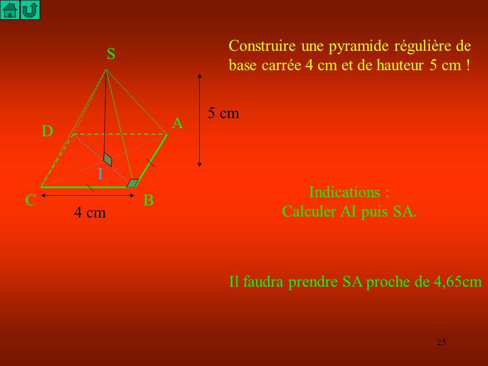 Construire une pyramide régulière de base carrée 4 cm et de hauteur 5 cm !