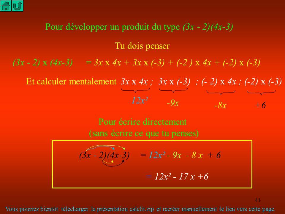 Pour développer un produit du type (3x - 2)(4x-3)