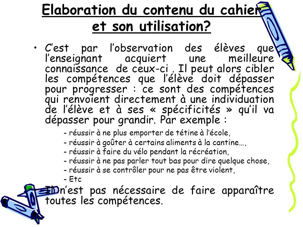Elaboration du contenu du cahier et son utilisation