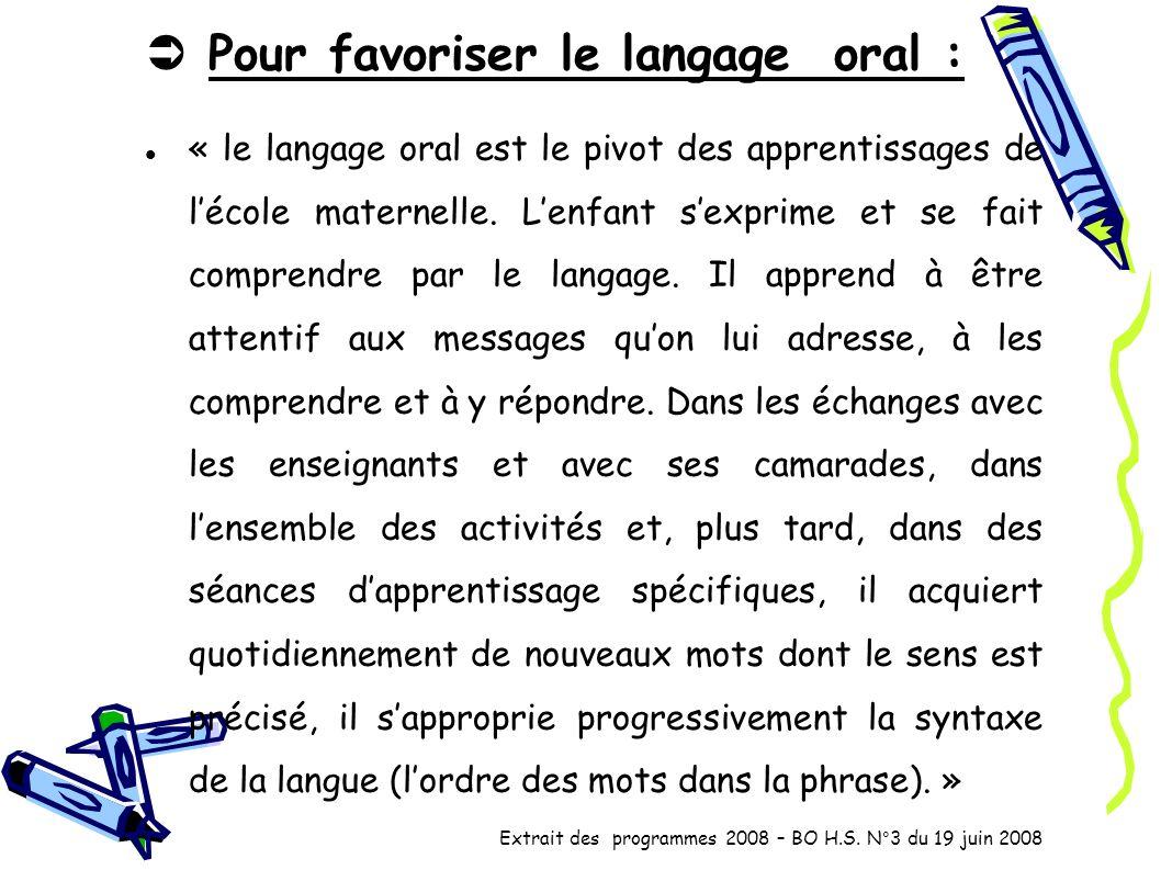  Pour favoriser le langage oral :