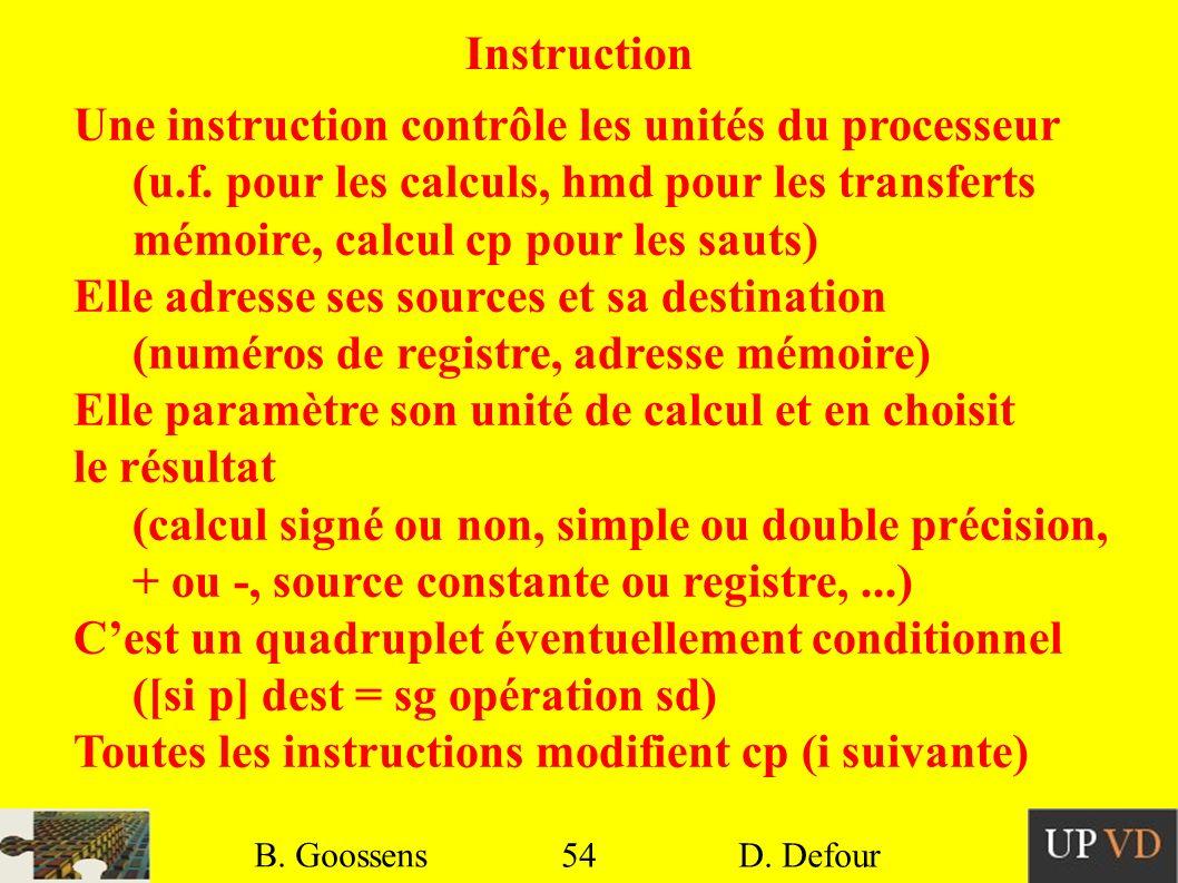 Une instruction contrôle les unités du processeur