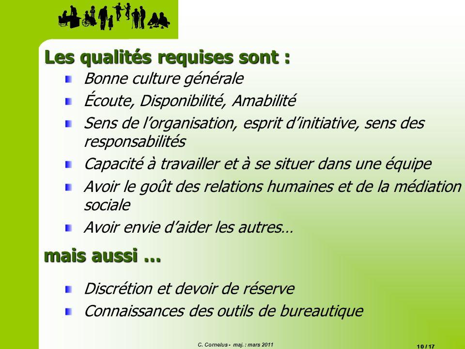 Les qualités requises sont :