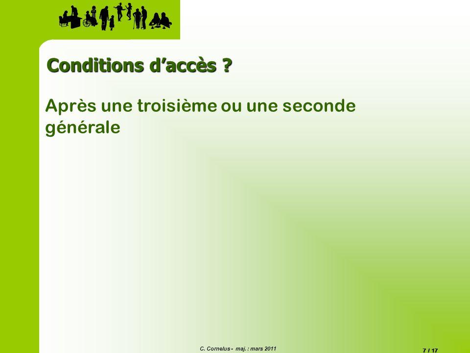 Conditions d'accès Après une troisième ou une seconde générale