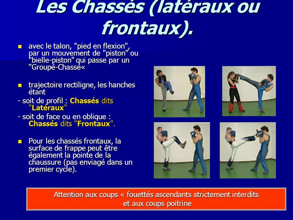 Les Chassés (latéraux ou frontaux).