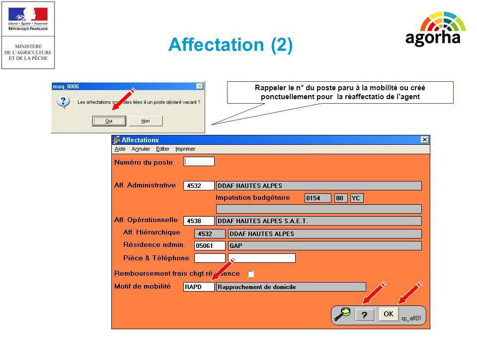 Affectation (2) Rappeler le n° du poste paru à la mobilité ou créé ponctuellement pour la réaffectatio de l'agent.