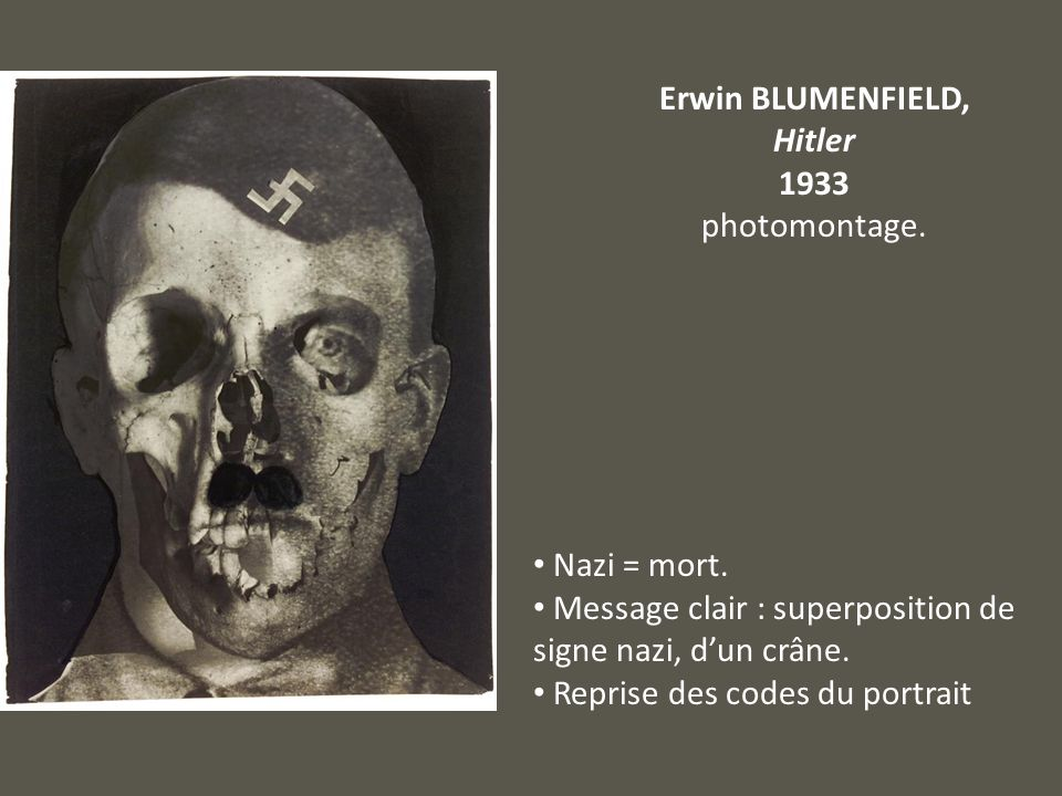 Erwin BLUMENFIELD,Hitler. 1933. photomontage. Nazi = mort. Message clair : superposition de signe nazi, d'un crâne.