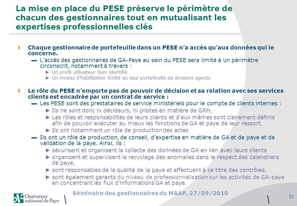 La mise en place du PESE préserve le périmètre de chacun des gestionnaires tout en mutualisant les expertises professionnelles clés