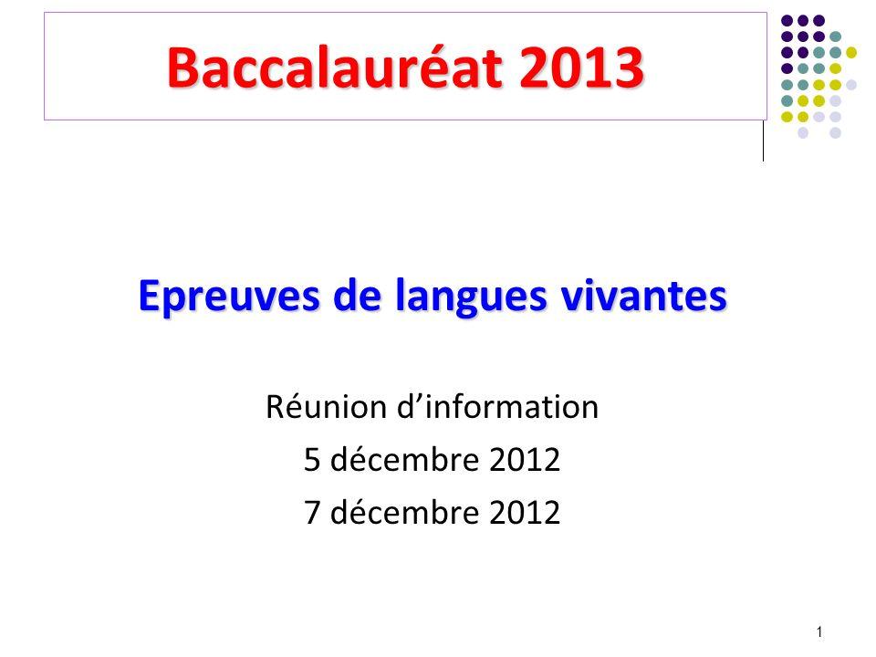 Baccalauréat 2013 Epreuves de langues vivantes Réunion d'information