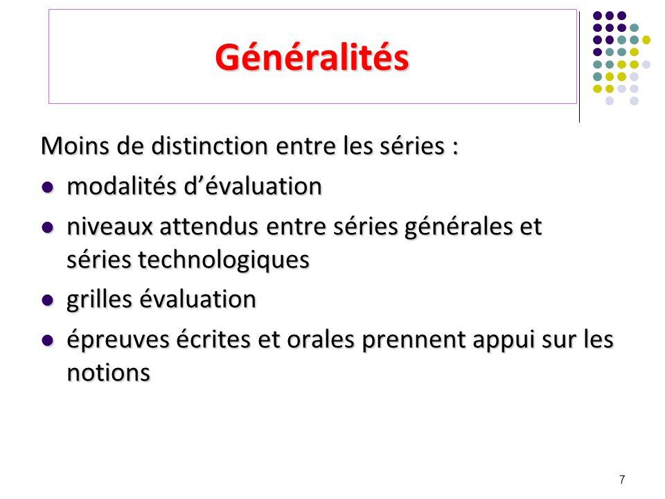 Généralités Moins de distinction entre les séries :