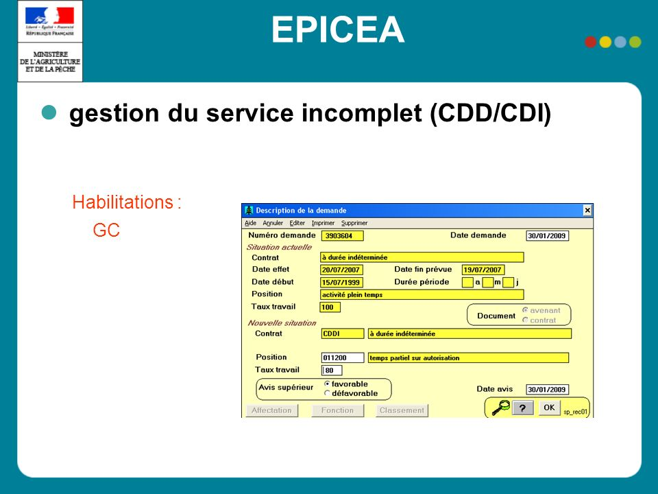EPICEA gestion du service incomplet (CDD/CDI)‏ Habilitations : GC